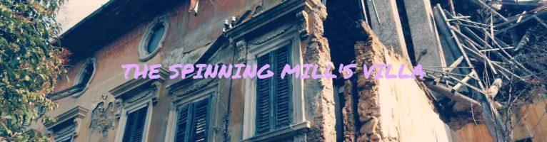 THE SPINNING MILL'S VILLA