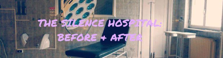 THE SILENCE HOSPITAL URBEX