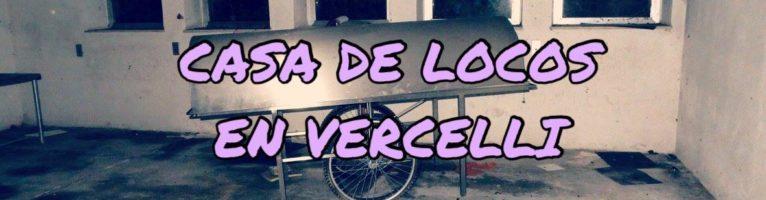 MANICOMIO ABANDONADO DE VERCELLI