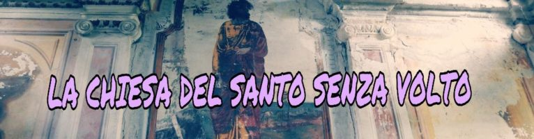 LA CHIESA DEL SANTO SENZA VOLTO
