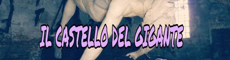 IL CASTELLO DEL GIGANTE