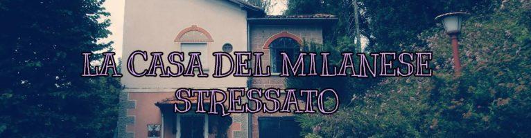 LA CASA DEL MILANESE STRESSATO